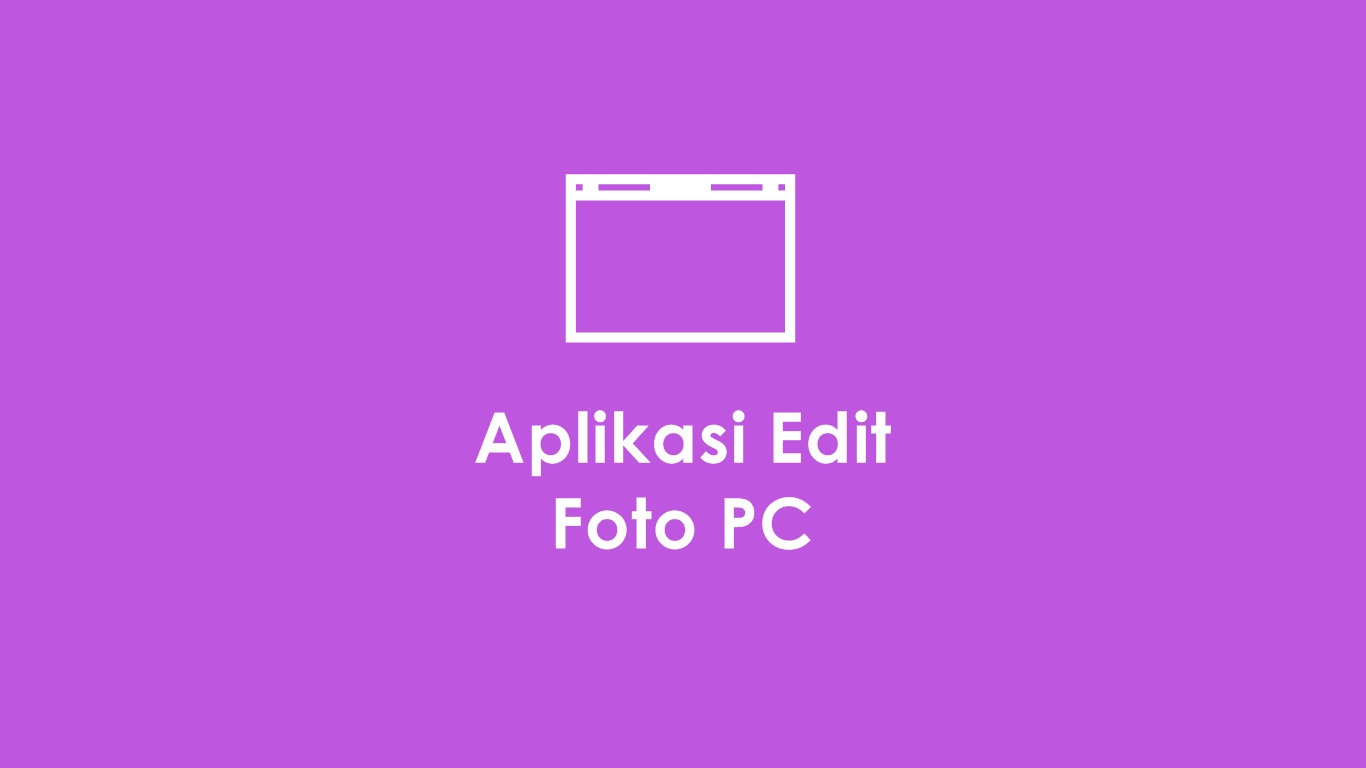 Aplikasi Edit Foto PC