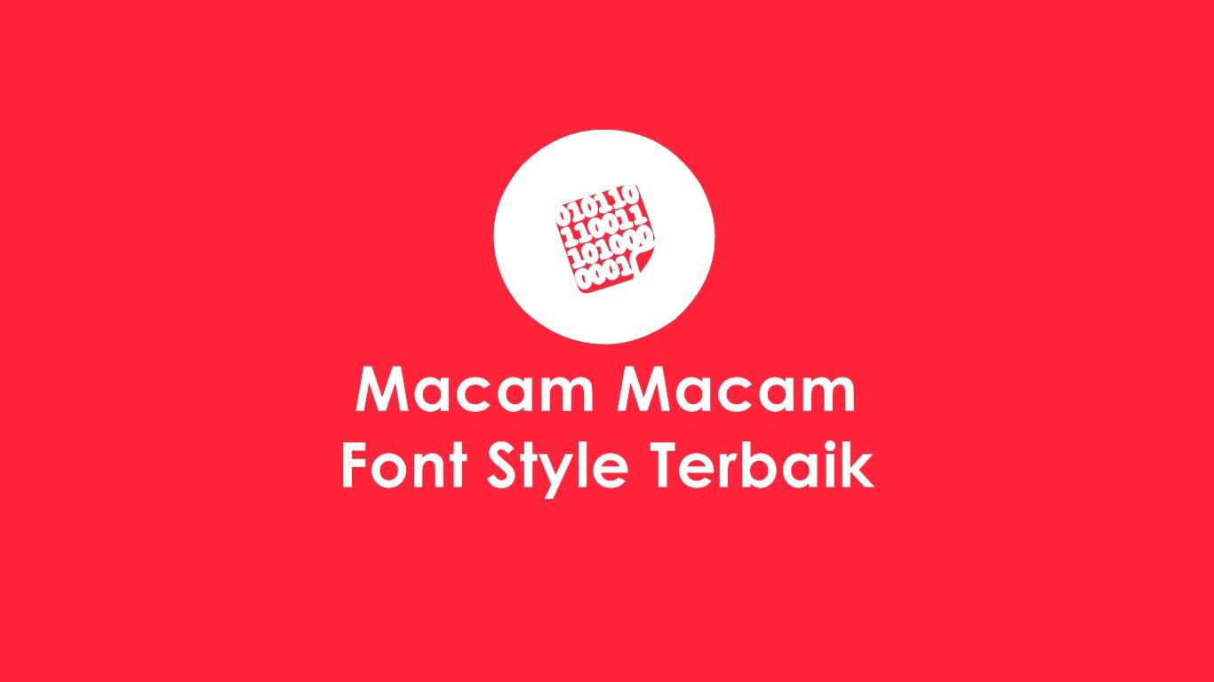 Macam Macam Font Style Terbaik Yang Perlu Di Ketahui Dan Dwonload
