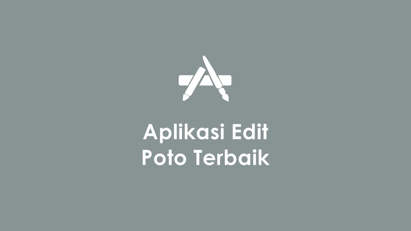 Aplikasi Edit Poto Terbaik