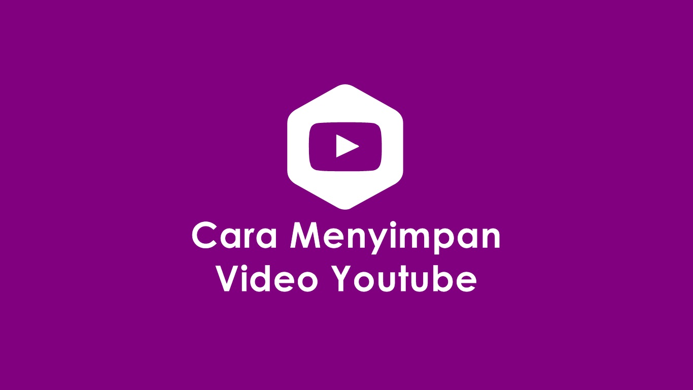 Cara Menyimpan Video Youtube