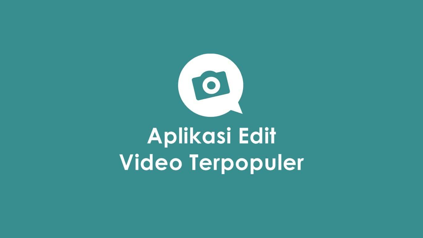 Aplikasi Edit Video Terpopuler