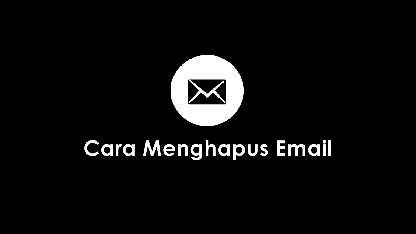 Cara Menghapus Email