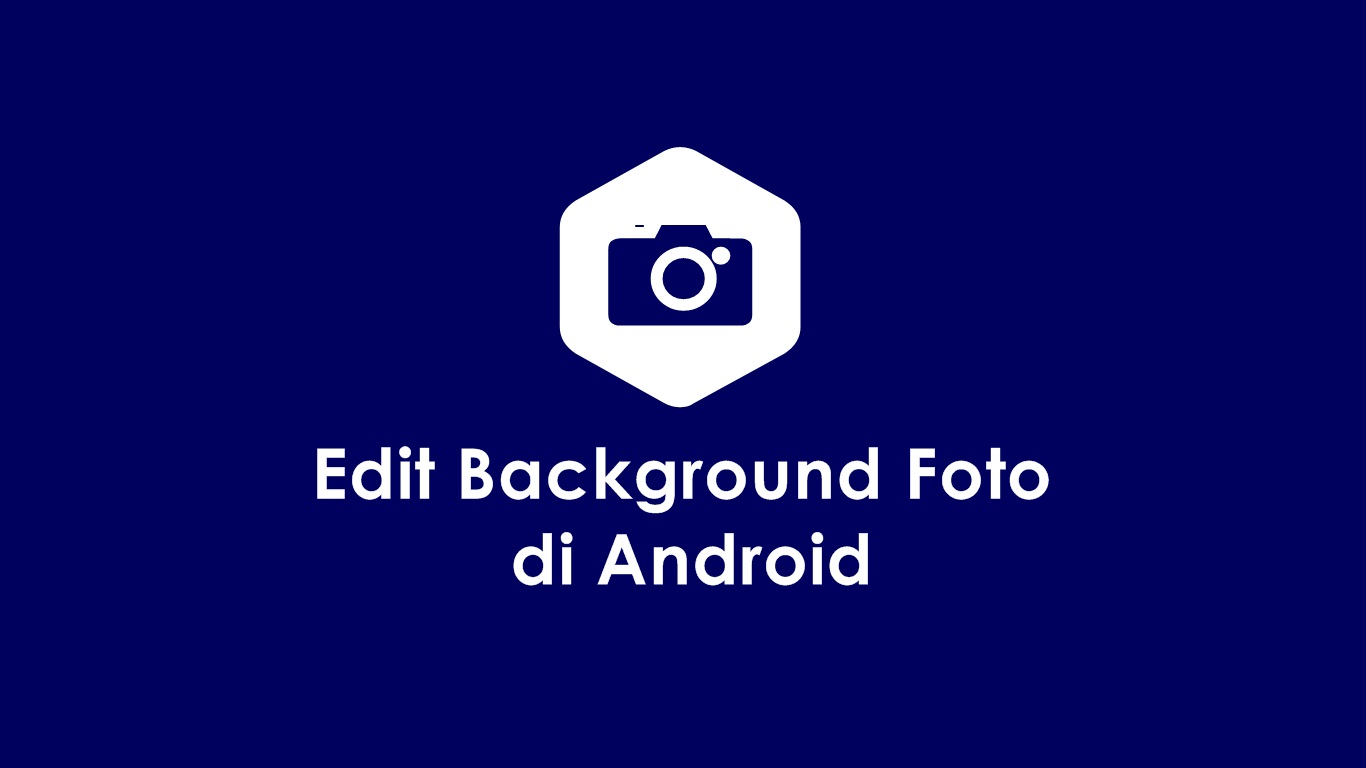 Edit Background Foto di Android