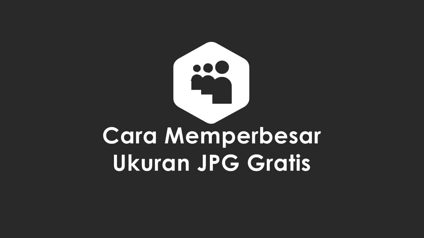 Memperbesar Ukuran JPG